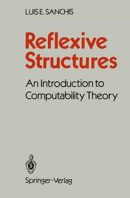 Reflexive Structures: An Introduction to Computability Theory (Paperback)
