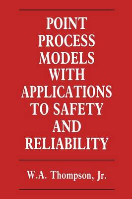 Point Process Models with Applications to Safety and Reliability (Paperback)