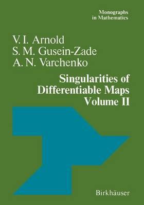 Singularities of Differentiable Maps: Volume II Monodromy and Asymptotic Integrals - Monographs in Mathematics 83 (Paperback)