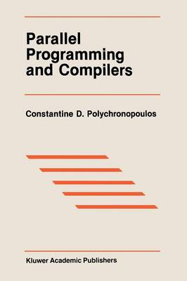 Parallel Programming and Compilers - The Springer International Series in Engineering and Computer Science 59 (Paperback)