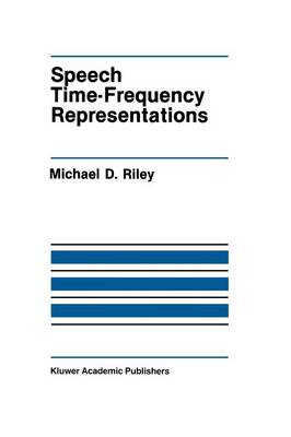 Speech Time-Frequency Representations - The Springer International Series in Engineering and Computer Science 63 (Paperback)