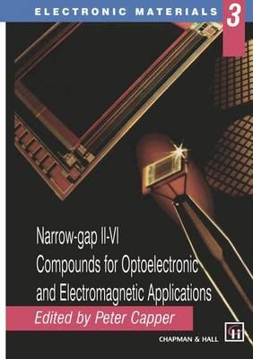 Narrow-gap II-VI Compounds for Optoelectronic and Electromagnetic Applications - Electronic Materials Series 3 (Paperback)