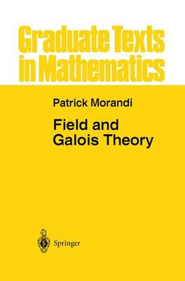 Field and Galois Theory - Graduate Texts in Mathematics 167 (Paperback)