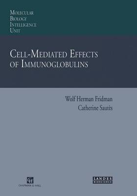 Cell-Mediated Effects of Immunoglobulins - Molecular Biology Intelligence Unit (Paperback)