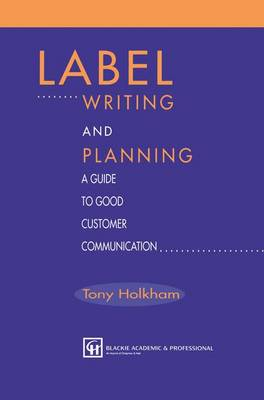 Label Writing and Planning: A Guide to Good Customer Communication (Paperback)