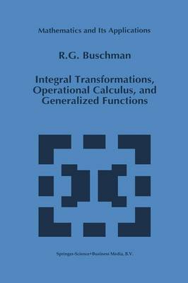 Integral Transformations, Operational Calculus, and Generalized Functions - Mathematics and Its Applications 377 (Paperback)