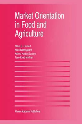 Market Orientation in Food and Agriculture (Paperback)