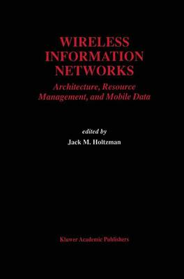 Wireless Information Networks: Architecture, Resource Management, and Mobile Data - The Springer International Series in Engineering and Computer Science 351 (Paperback)