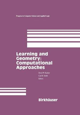 Learning and Geometry: Computational Approaches - Progress in Computer Science and Applied Logic 14 (Paperback)