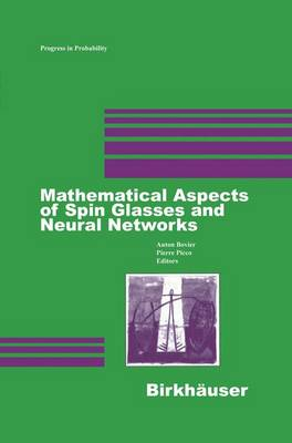 Mathematical Aspects of Spin Glasses and Neural Networks - Progress in Probability 41 (Paperback)