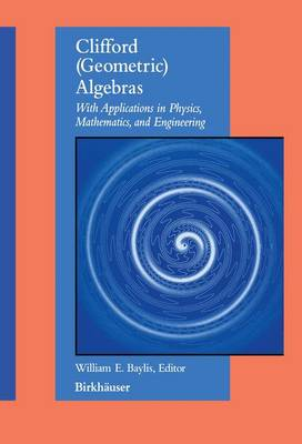 Clifford (Geometric) Algebras: with applications to physics, mathematics, and engineering (Paperback)