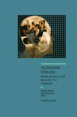 Alzheimer Disease: From Molecular Biology to Theraphy - Advances in Alzheimer Disease Therapy (Paperback)