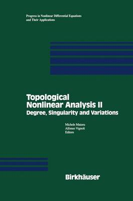 Topological Nonlinear Analysis II: Degree, Singularity and variations - Progress in Nonlinear Differential Equations and Their Applications 27 (Paperback)