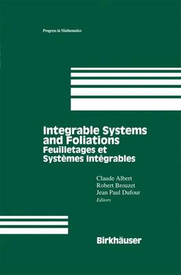 Integrable Systems and Foliations: Feuilletages et Systemes Integrables - Progress in Mathematics 145 (Paperback)