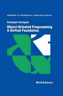 Object-Oriented Programming A Unified Foundation - Progress in Theoretical Computer Science (Paperback)