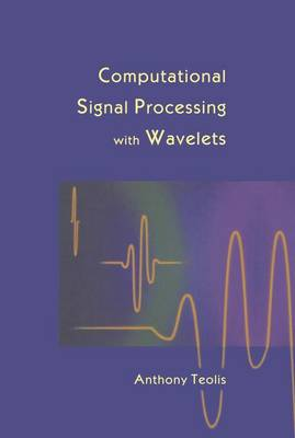 Computational Signal Processing with Wavelets - Applied and Numerical Harmonic Analysis (Paperback)