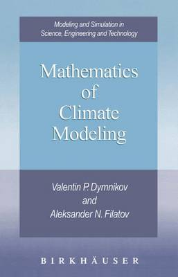Mathematics of Climate Modeling - Modeling and Simulation in Science, Engineering and Technology (Paperback)