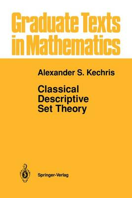 Classical Descriptive Set Theory - Graduate Texts in Mathematics 156 (Paperback)
