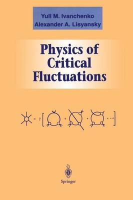 Physics of Critical Fluctuations - Graduate Texts in Contemporary Physics (Paperback)