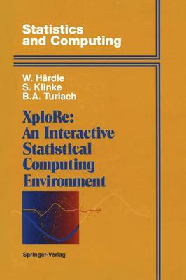 XploRe: An Interactive Statistical Computing Environment - Statistics and Computing (Paperback)