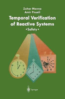 Temporal Verification of Reactive Systems: Safety (Paperback)