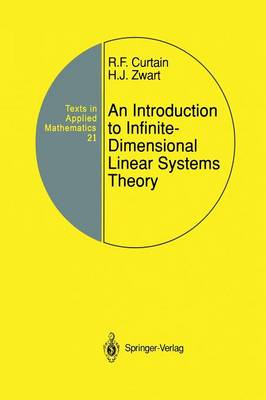 An Introduction to Infinite-Dimensional Linear Systems Theory - Texts in Applied Mathematics 21 (Paperback)
