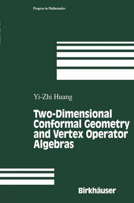 Two-Dimensional Conformal Geometry and Vertex Operator Algebras - Progress in Mathematics 148 (Paperback)
