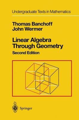 Linear Algebra Through Geometry - Undergraduate Texts in Mathematics (Paperback)