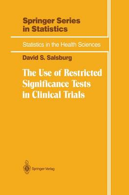 The Use of Restricted Significance Tests in Clinical Trials - Statistics for Biology and Health (Paperback)