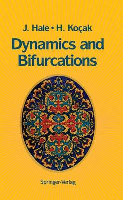Dynamics and Bifurcations - Texts in Applied Mathematics 3 (Paperback)