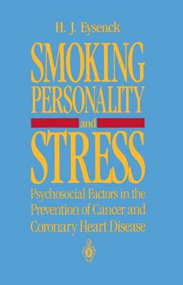 Smoking, Personality, and Stress: Psychosocial Factors in the Prevention of Cancer and Coronary Heart Disease (Paperback)