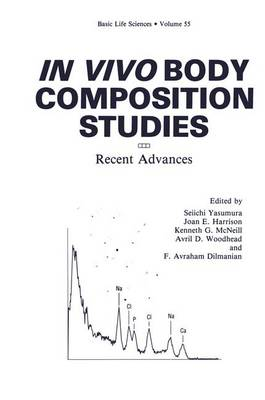In Vivo Body Composition Studies: Recent Advances - Basic Life Sciences 55 (Paperback)