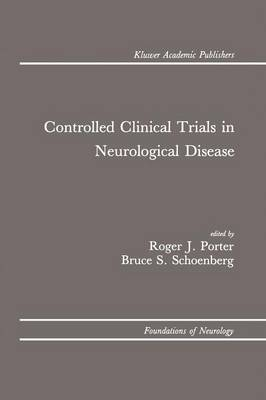 Controlled Clinical Trials in Neurological Disease - Foundations of Neurology 1 (Paperback)