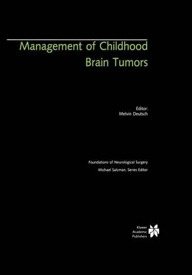 Management of Childhood Brain Tumors - Foundations of Neurological Surgery 3 (Paperback)
