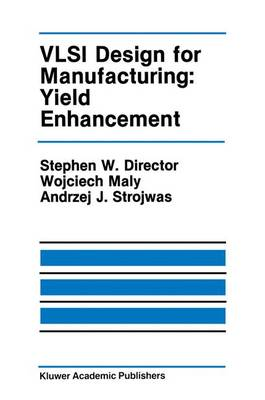 VLSI Design for Manufacturing: Yield Enhancement - The Springer International Series in Engineering and Computer Science 86 (Paperback)