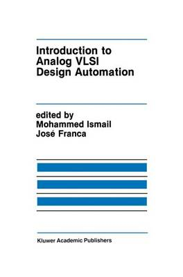 Introduction to Analog VLSI Design Automation - The Springer International Series in Engineering and Computer Science 95 (Paperback)