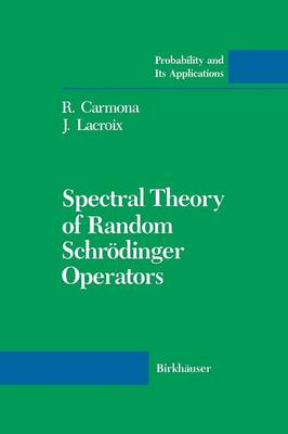 Spectral Theory of Random Schroedinger Operators - Probability and Its Applications (Paperback)