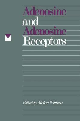 Adenosine and Adenosine Receptors - The Receptors (Paperback)