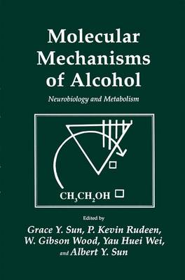 Molecular Mechanisms of Alcohol: Neurobiology and Metabolism - Experimental Biology and Medicine 21 (Paperback)