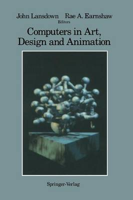 Computers in Art, Design and Animation (Paperback)