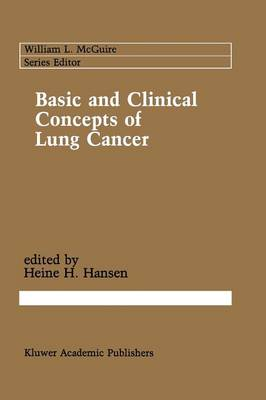 Basic and Clinical Concepts of Lung Cancer - Cancer Treatment and Research 45 (Paperback)