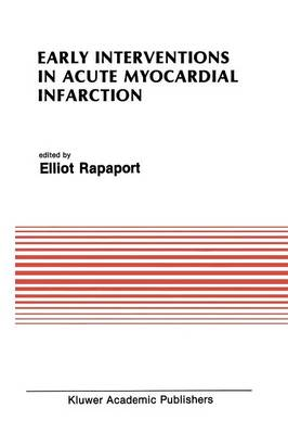 Early Interventions in Acute Myocardial Infarction - Developments in Cardiovascular Medicine 97 (Paperback)