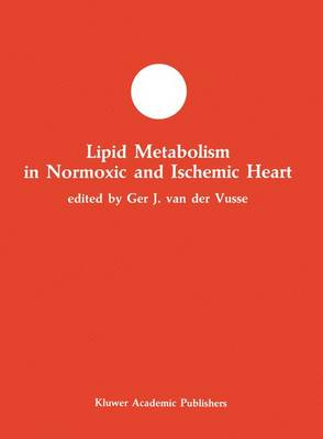 Lipid Metabolism in Normoxic and Ischemic Heart - Developments in Molecular and Cellular Biochemistry 5 (Paperback)