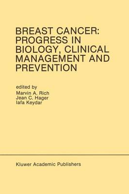 Breast Cancer: Progress in Biology, Clinical Management and Prevention: Proceedings of the International Association for Breast Cancer Research Conference, Tel-Aviv, Isreal, March 1989 - Developments in Oncology 58 (Paperback)