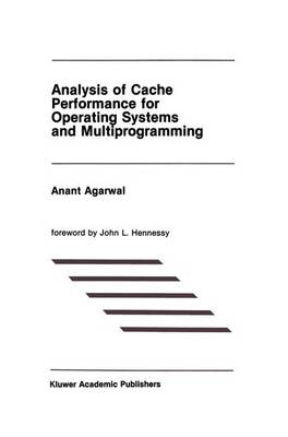 Analysis of Cache Performance for Operating Systems and Multiprogramming - The Springer International Series in Engineering and Computer Science 69 (Paperback)