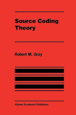Source Coding Theory - The Springer International Series in Engineering and Computer Science 83 (Paperback)