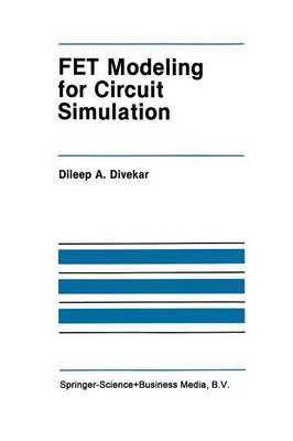 FET Modeling for Circuit Simulation - The Springer International Series in Engineering and Computer Science 48 (Paperback)