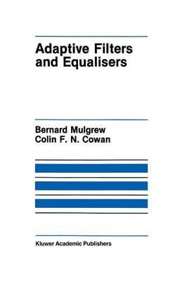 Adaptive Filters and Equalisers - The Springer International Series in Engineering and Computer Science 56 (Paperback)