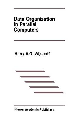 Data Organization in Parallel Computers - The Springer International Series in Engineering and Computer Science 67 (Paperback)