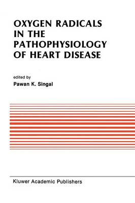 Oxygen Radicals in the Pathophysiology of Heart Disease - Developments in Cardiovascular Medicine 86 (Paperback)